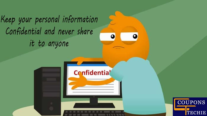 Keep your personal information always confidential